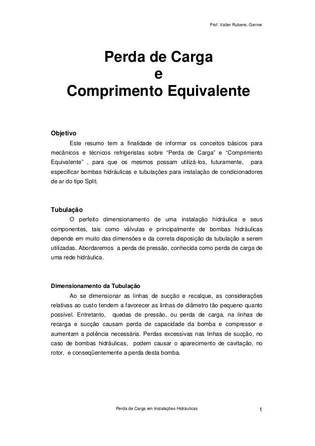 Prof. Valter Rubens. Gerner Perda de Carga em Instalações Hidráulicas 1 Perda de Carga e Comprimento Equivalente Objetivo ...