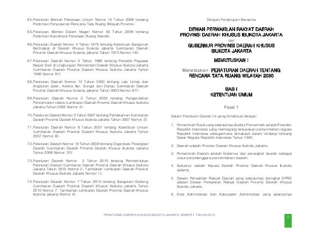 PERATURAN DAERAH KHUSUS IBUKOTA JAKARTA NOMOR 1 TAHUN 2012 Jalan arteri adalah jalan umum yang berfungsi melayani angkutan...