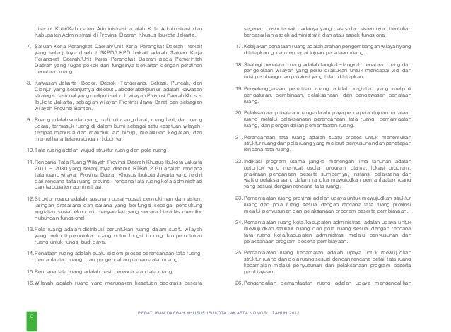 PERATURAN DAERAH KHUSUS IBUKOTA JAKARTA NOMOR 1 TAHUN 2012 Rencana zonasi adalah rencana pembagian lingkungan kota menjadi...