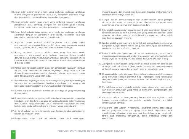 PERATURAN DAERAH KHUSUS IBUKOTA JAKARTA NOMOR 1 TAHUN 2012 prasarana, sarana dan utilitas yang memadai; dan mengembangkan ...