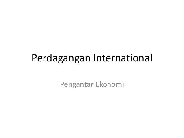 Perdagangan InternationalPengantar Ekonomi