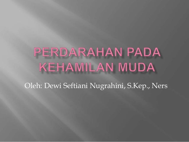 Oleh: Dewi Seftiani Nugrahini, S.Kep., Ners