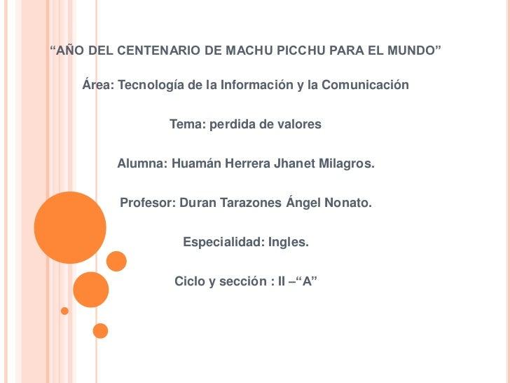 """""""AÑO DEL CENTENARIO DE MACHU PICCHU PARA EL MUNDO""""    Área: Tecnología de la Información y la Comunicación                ..."""