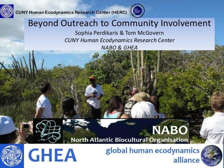 CUNY Human Ecodynamics Research Center (HERC)<br />Beyond Outreach to Community InvolvementSophia Perdikaris &...