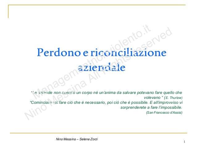 """Nino Messina – Selene Zorzi 1 Perdonoericonciliazione aziendale """"Le aziende non avendo un corpo né un'anima da salvare pot..."""