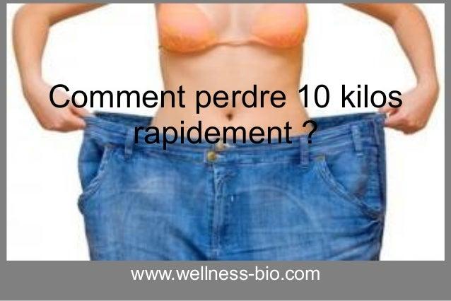www.wellness-bio.com Comment perdre 10 kilos rapidement ?