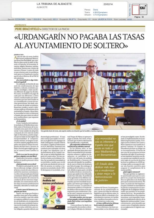 23/02/14  ALBACETE Prensa: Diaria Tirada: 4.568 Ejemplares Difusión: 3.733 Ejemplares  Cód: 79215954  LA TRIBUNA DE ALBACE...