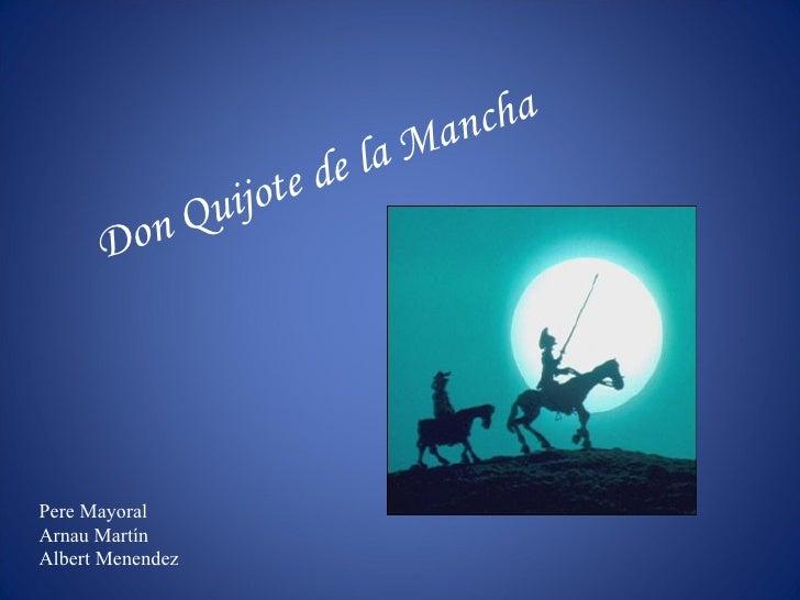 Don Quijote de la Mancha Pere Mayoral Arnau Martín Albert Menendez