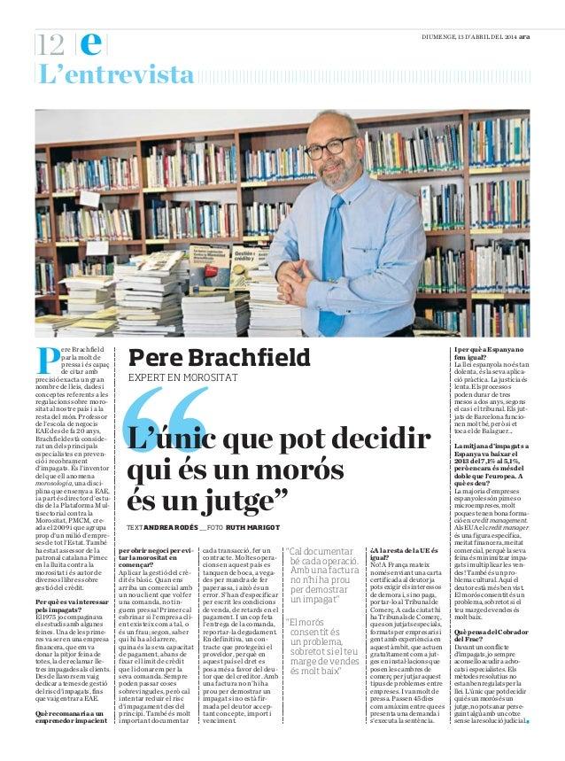 DIUMENGE, 13 D'ABRIL DEL 2014 ara e12 L'entrevista P ere Brachfield parla molt de pressa i és capaç de citar amb precisió ...