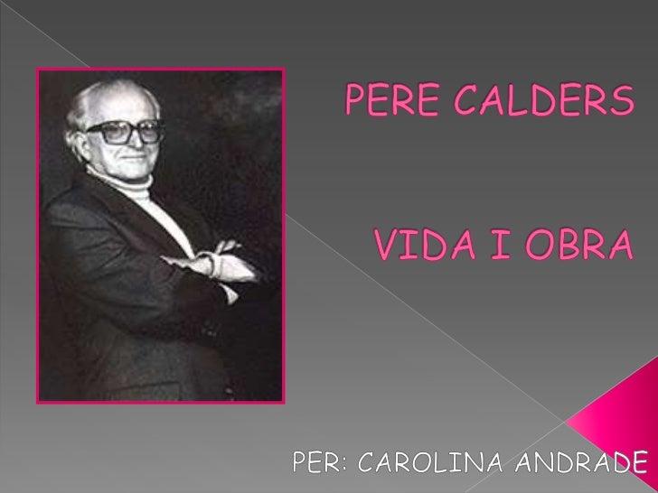    Va nàixer a Barcelona en 1912.   De pare Vicenc Caldes i Arús i    mare Teresa Rusiñol Roviralta.   Va estudiar en l...
