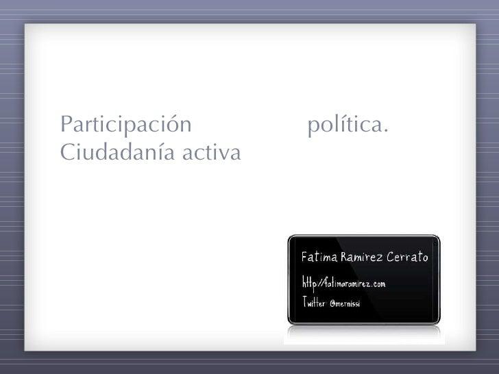 Participación política. Ciudadanía activa