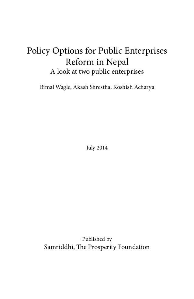 Policy Options for Public Enterprises Reform in Nepal A look at two public enterprises Bimal Wagle, Akash Shrestha, Koshis...