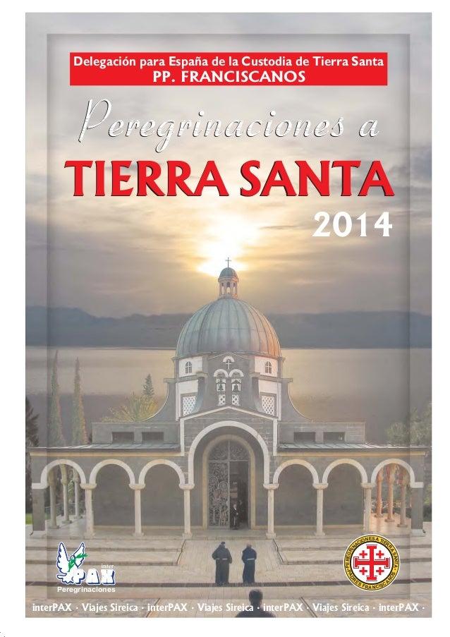 Delegación para España de la Custodia de Tierra Santa  PP. FRANCISCANOS  TIERRA SANTA  ES ION A TIER AC  R  OS  ES  N  D P...