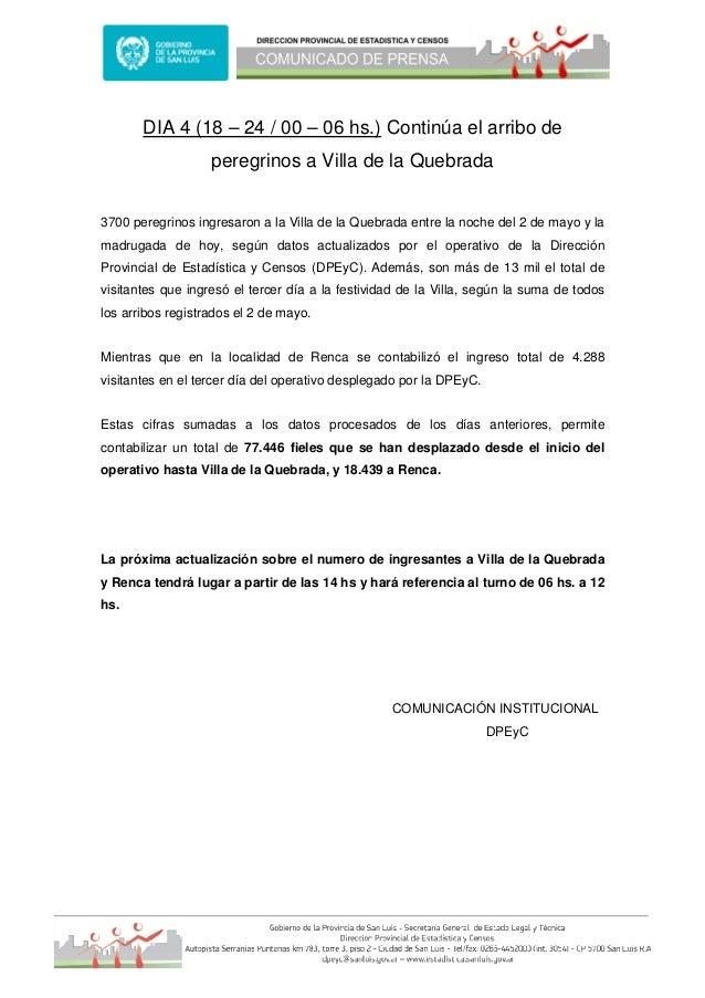 DIA 4 (18 – 24 / 00 – 06 hs.) Continúa el arribo deperegrinos a Villa de la Quebrada3700 peregrinos ingresaron a la Villa ...