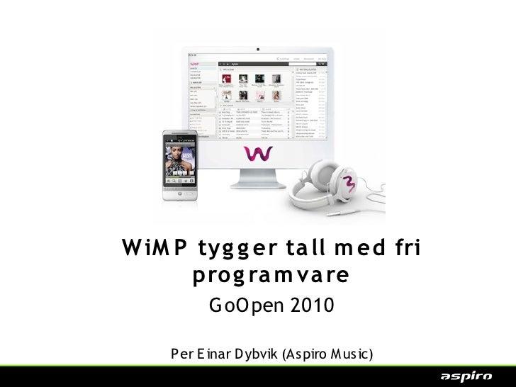 W iM P tyg g er ta ll m ed fri       prog ra m va re           G oO pen 2010      P er E inar D ybvik (Aspiro M us ic)    ...