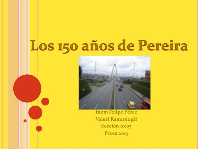 Inem Felipe PérezValeri Ramírez gil  Sección 10:03    Prom 2013