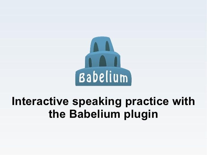 Interactive speaking practice with       the Babelium plugin