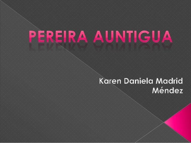  Pereira es la capital del departamento de Risaralda y el municipio de mayor producción cafetera del mismo. También el Ce...