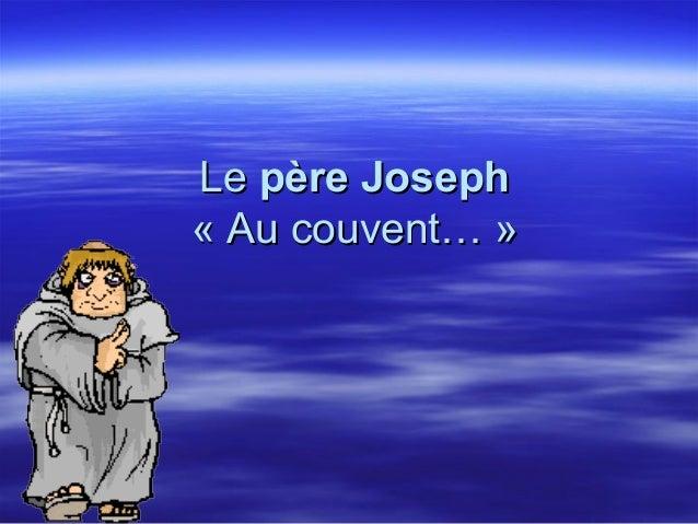 Le père Joseph « Au couvent… »