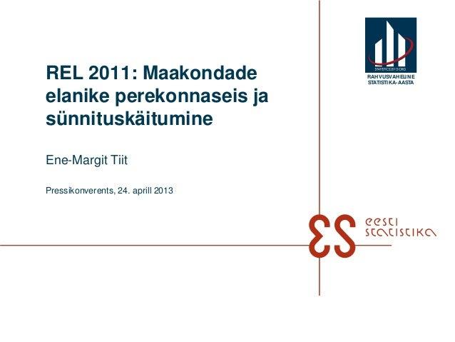 REL 2011: Maakondade                RAHVUSVAHELIN E                                    STATISTIKA-AASTAelanike perekonnase...