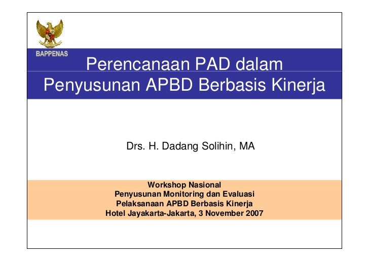 Perencanaan PAD dalam  Penyusunan APBD Berbasis Kinerja Workshop Nasional Penyusunan Monitoring dan Evaluasi Pelaksanaan A...