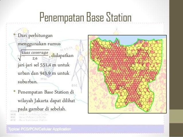 Penempatan BaseStation • Dari perhitungan menggunakan rumus 𝐿𝑢𝑎𝑠 𝑐𝑜𝑣𝑒𝑟𝑎𝑔𝑒 2,6 , didapatkan jari-jari sel 551,4 m untuk urb...