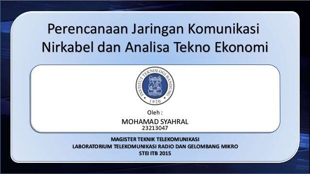 MAGISTER TEKNIK TELEKOMUNIKASI LABORATORIUM TELEKOMUNIKASI RADIO DAN GELOMBANG MIKRO STEI ITB 2015 Perencanaan Jaringan Ko...