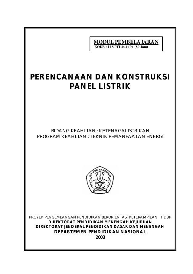 MODUL PEMBELAJARAN                            KODE : LIS.PTL.044 (P) (80 Jam)PERENCANAAN DAN KONSTRUKSI       PANEL LISTRI...