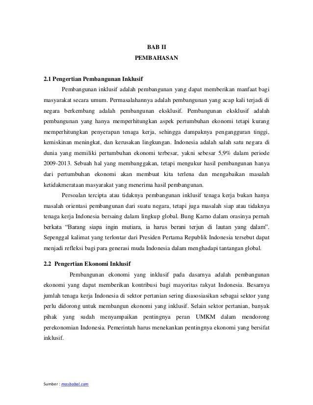 Sumber : masbabal.com BAB II PEMBAHASAN 2.1 Pengertian Pembangunan Inklusif Pembangunan inklusif adalah pembangunan yang d...