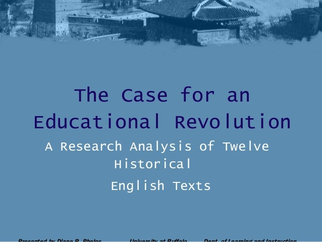 The Case for an Educational Revolution A Research Analysis of Twelve Historical English Texts