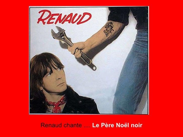 Renaud chante ....  Le Père Noël noir