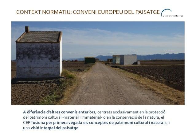 Paisatge i patrimoni. L'experiència de l'Observatori del Paisatge de Catalunya Slide 3