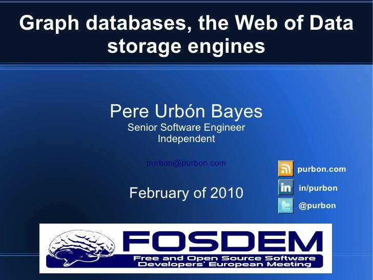 Graph databases, the Web of Data        storage engines        Pere Urbón Bayes          Senior Software Engineer         ...