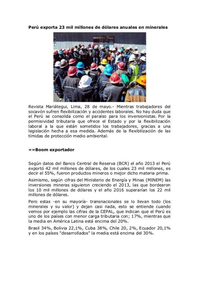 Perú exporta 23 mil millones de dólares anuales en minerales Revista Mariátegui, Lima, 28 de mayo.- Mientras trabajadores ...