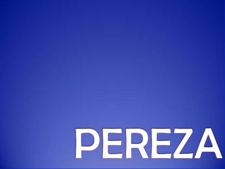    Pereza é un grupo musical de pop rock español    orixinario de Alameda de Osuna (Madrid)    composta por Rubén Pozo Pr...