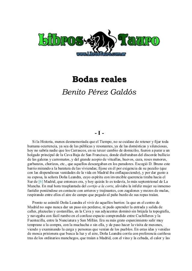 Bodas reales                      Benito Pérez Galdós                                            -I-   Si la Historia, men...
