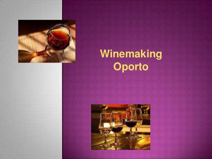 Winemaking  Oporto