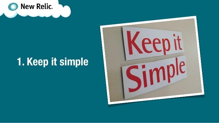 1. Keep it simple