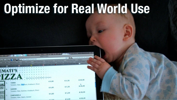Optimize for Real World Use