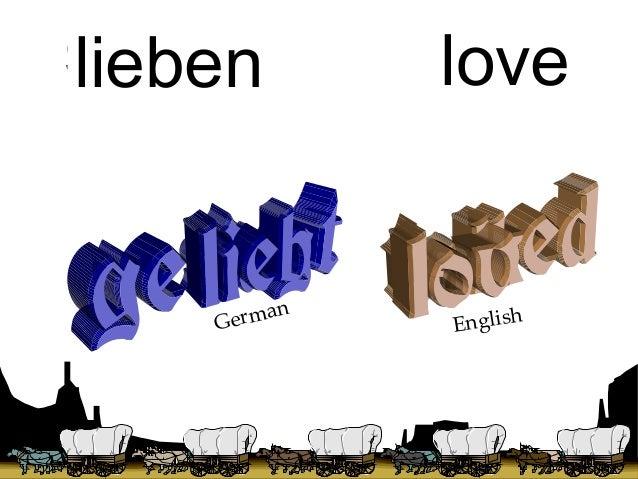 sagen lieben  n erma G  talk love  English