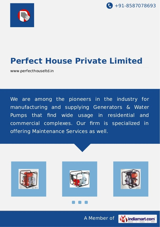 +91-8587078693 A Member of Perfect House Private Limited www.perfecthouseltd.in We are among the pioneers in the industry ...