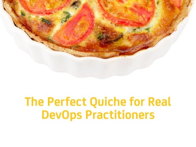 The Perfect Quiche for Real DevOps Practitioners