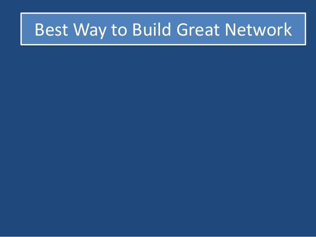 Best Way to Build Great Network  Helpful Approach to Audience  Better Way to Express Yourself  Brand Connectivity  Create ...