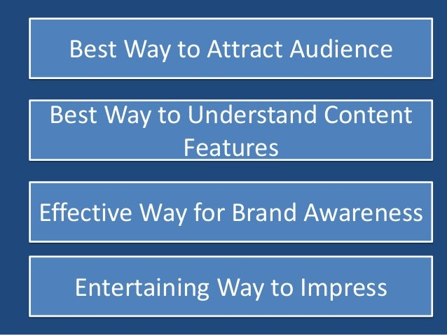 Maximum Attraction  Exceptional Attention of Audience  Remarkable User Experience