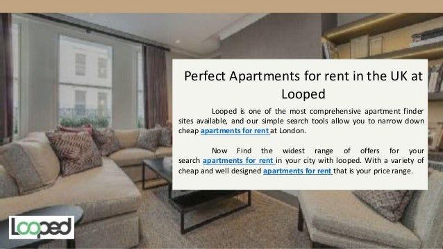 Perfect apartments for rent in the uk at looped