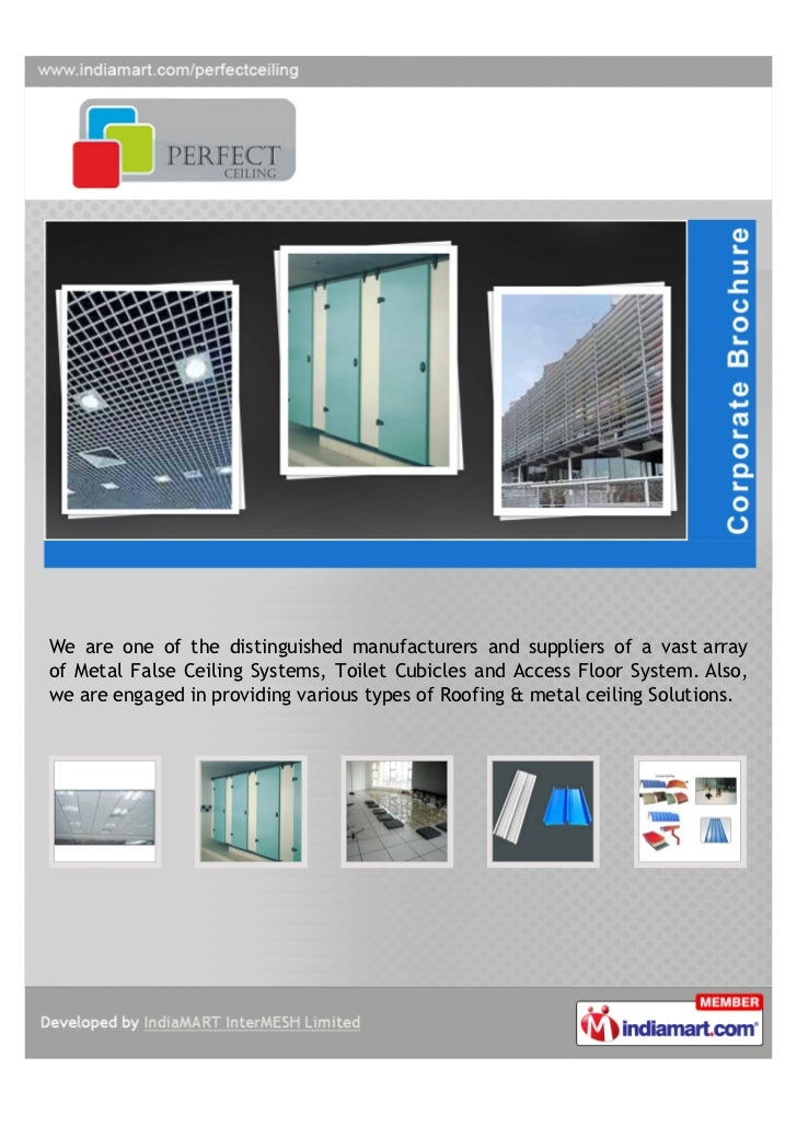 We are one of the distinguished manufacturers and suppliers of a vast arrayof Metal False Ceiling Systems, Toilet Cubicles...