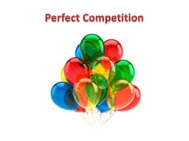 """perfect competition is it possible Perfect competition a  after all, """"perfect"""" is an extreme word  highest, or if profi ts are not possible, where losses are smallest."""
