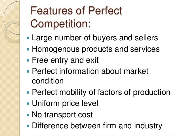 The salient features of perfect competition