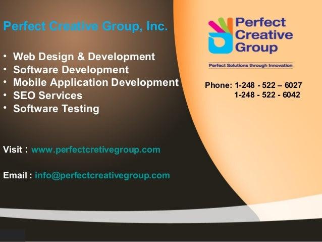 Perfect Creative Group, Inc.•   Web Design & Development•   Software Development•   Mobile Application Development      Ph...