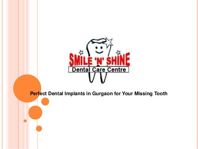 Perfect Dental Implants in Gurgaon for Your Missing Tooth